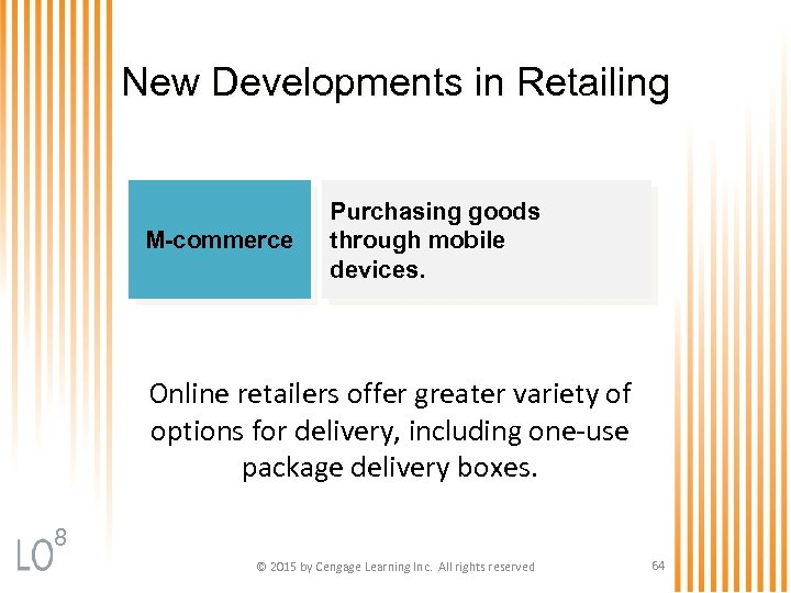 New Developments in Retailing M-commerce Purchasing goods through mobile devices. Online retailers offer greater