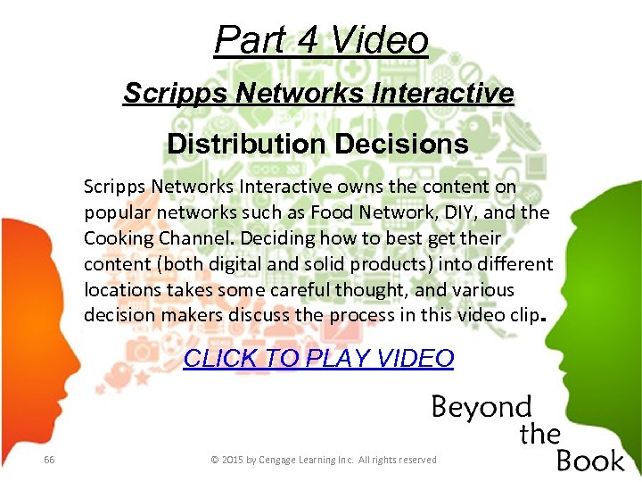 Part 4 Video Scripps Networks Interactive Distribution Decisions Scripps Networks Interactive owns the content