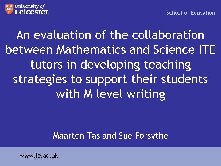 School of Education An evaluation of the collaboration between Mathematics and Science ITE tutors