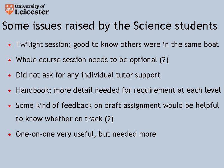 Some issues raised by the Science students • Twilight session; good to know others