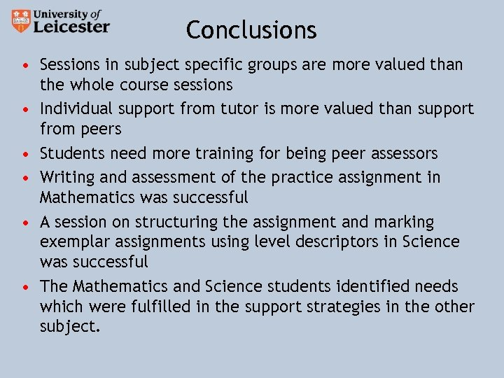 Conclusions • Sessions in subject specific groups are more valued than the whole course