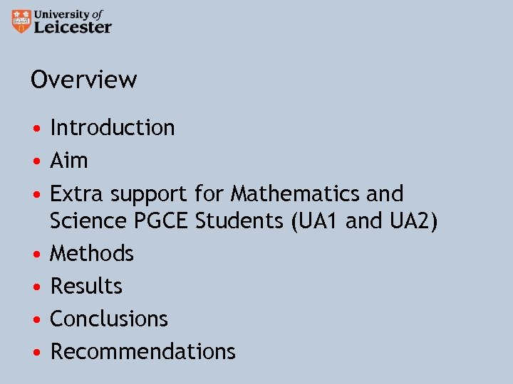 Overview • Introduction • Aim • Extra support for Mathematics and Science PGCE Students