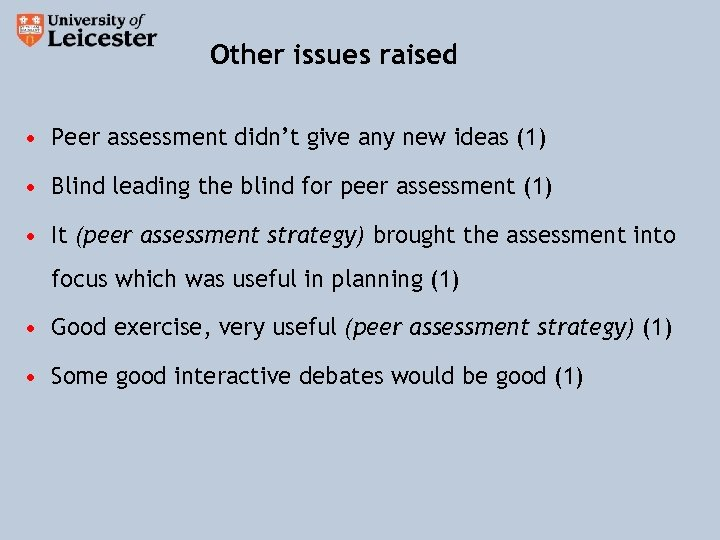 Other issues raised • Peer assessment didn't give any new ideas (1) •