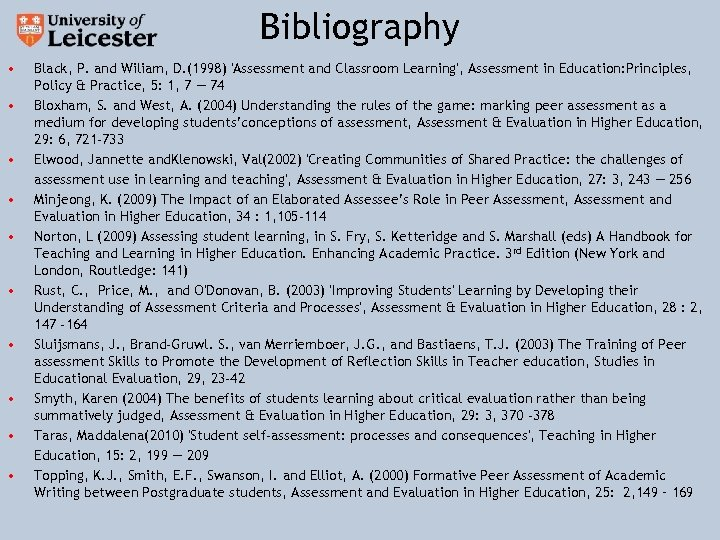 Bibliography • • • Black, P. and Wiliam, D. (1998) 'Assessment and Classroom Learning',
