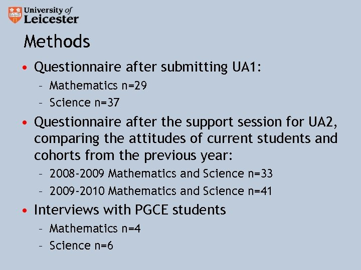 Methods • Questionnaire after submitting UA 1: – Mathematics n=29 – Science n=37 •