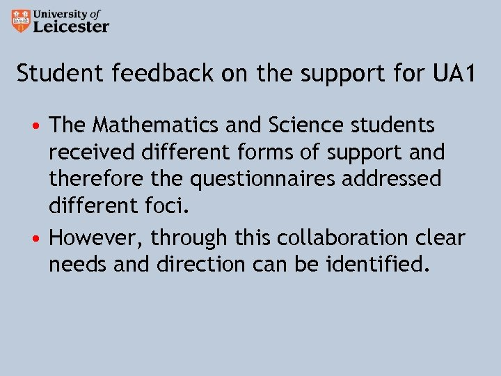Student feedback on the support for UA 1 • The Mathematics and Science students