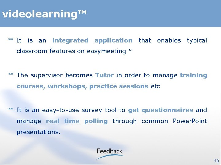 videolearning™ It is an integrated application that enables typical classroom features on easymeeting™ The