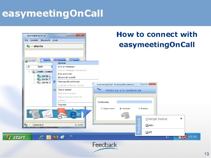 easymeeting. On. Call How to connect with easymeeting. On. Call 13