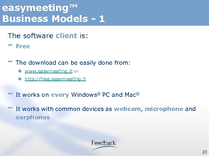 easymeeting™ Business Models - 1 The software client is: Free The download can be