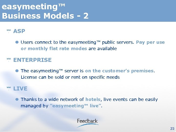 easymeeting™ Business Models - 2 ASP Users connect to the easymeeting™ public servers. Pay
