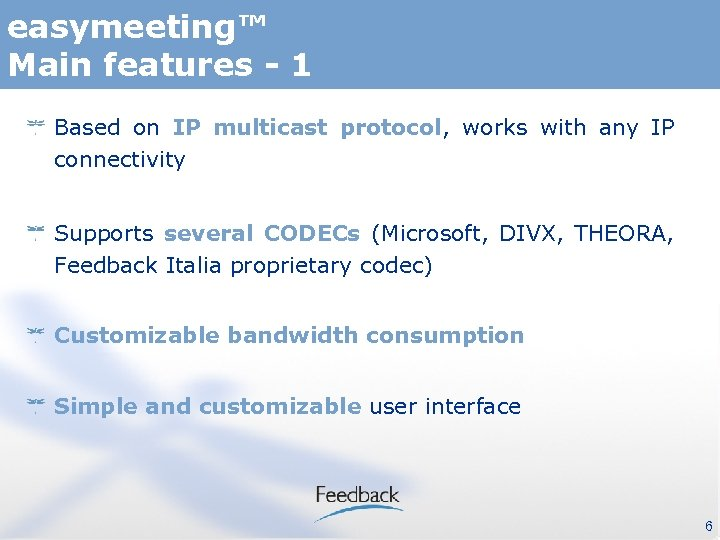 easymeeting™ Main features - 1 Based on IP multicast protocol, works with any IP