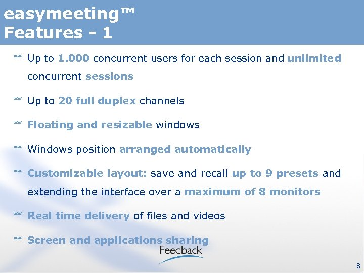 easymeeting™ Features - 1 Up to 1. 000 concurrent users for each session and
