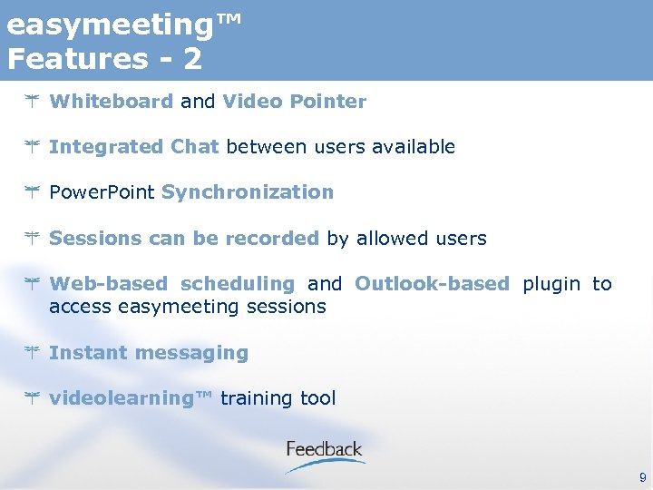 easymeeting™ Features - 2 Whiteboard and Video Pointer Integrated Chat between users available Power.
