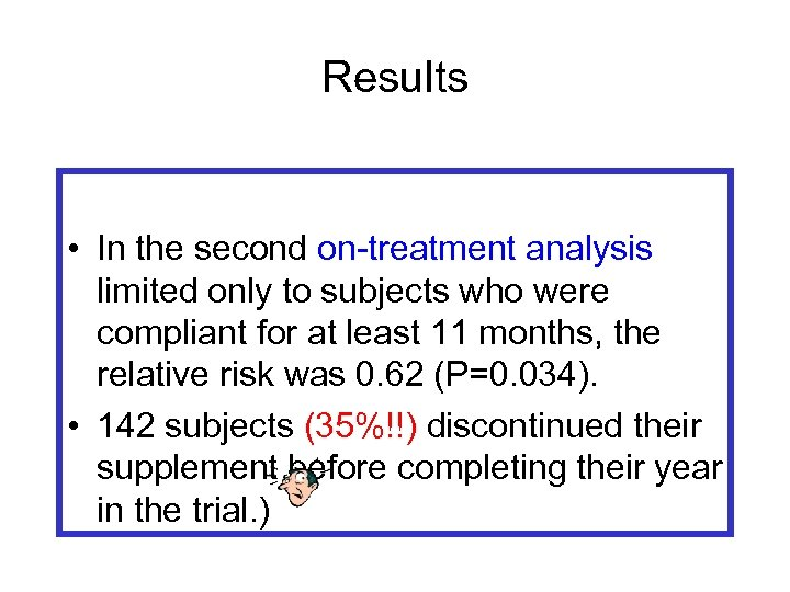 Results • In the second on-treatment analysis limited only to subjects who were compliant