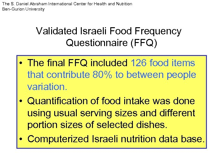 The S. Daniel Abraham International Center for Health and Nutrition Ben-Gurion University Validated Israeli