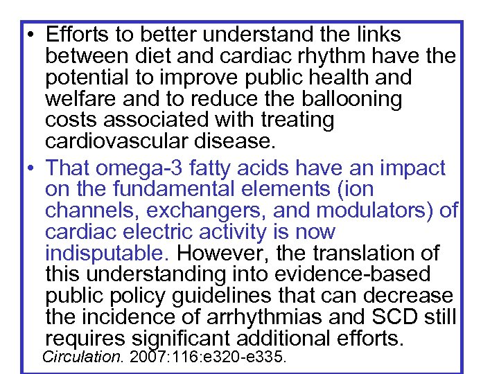 • Efforts to better understand the links between diet and cardiac rhythm have