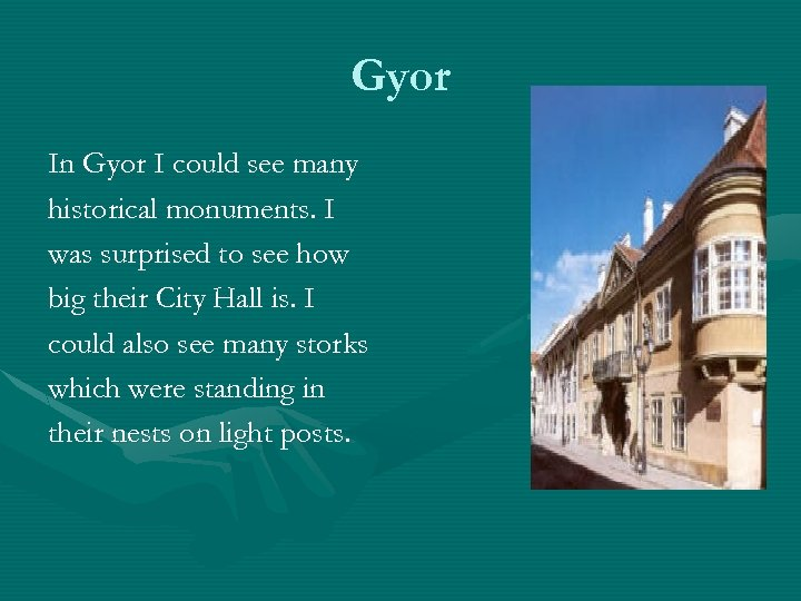 Gyor In Gyor I could see many historical monuments. I was surprised to see