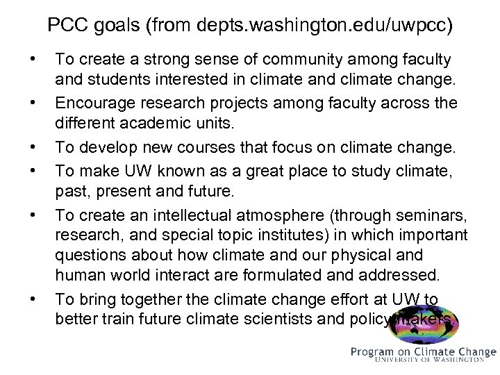 PCC goals (from depts. washington. edu/uwpcc) • • • To create a strong sense