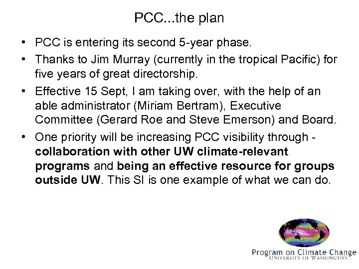PCC. . . the plan • PCC is entering its second 5 -year phase.