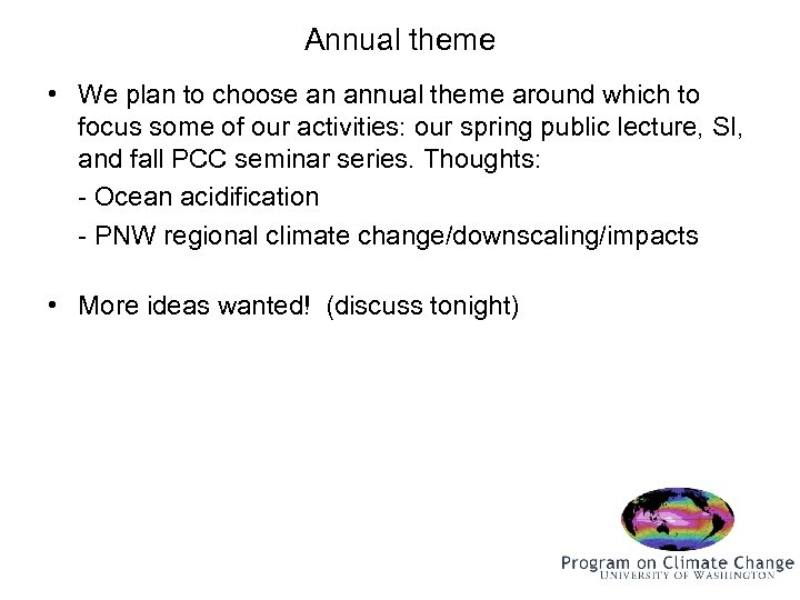 Annual theme • We plan to choose an annual theme around which to focus