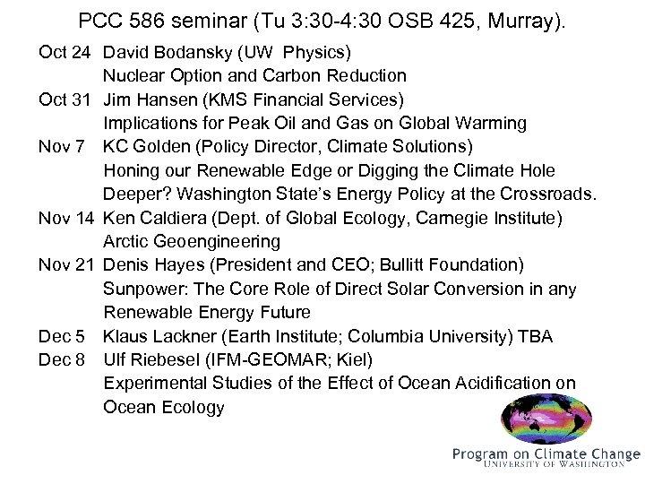 PCC 586 seminar (Tu 3: 30 -4: 30 OSB 425, Murray). Oct 24 David