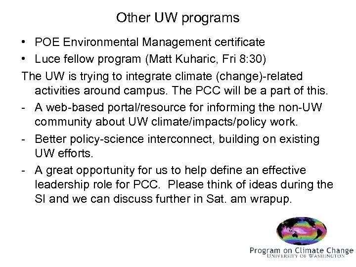 Other UW programs • POE Environmental Management certificate • Luce fellow program (Matt Kuharic,