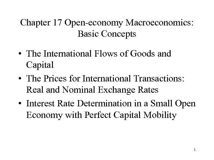 Chapter 17 Open-economy Macroeconomics: Basic Concepts • The International Flows of Goods and Capital