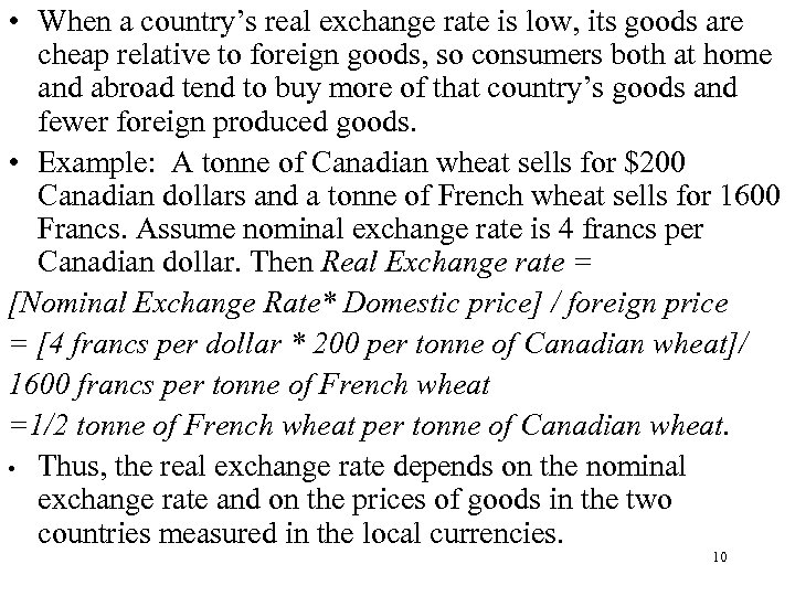 • When a country's real exchange rate is low, its goods are cheap