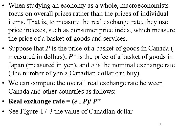 • When studying an economy as a whole, macroeconomists focus on overall prices