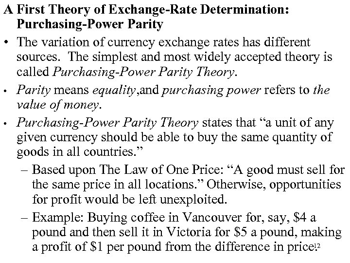 A First Theory of Exchange-Rate Determination: Purchasing-Power Parity • The variation of currency exchange