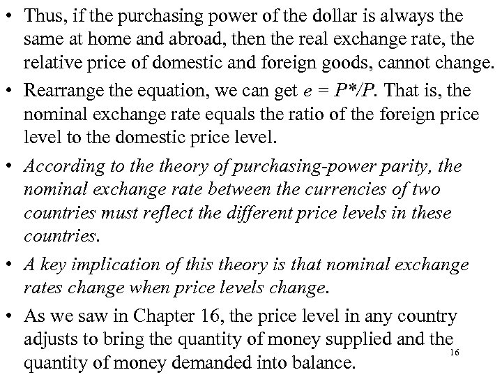 • Thus, if the purchasing power of the dollar is always the same
