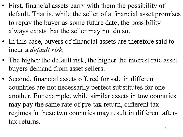 • First, financial assets carry with them the possibility of default. That is,