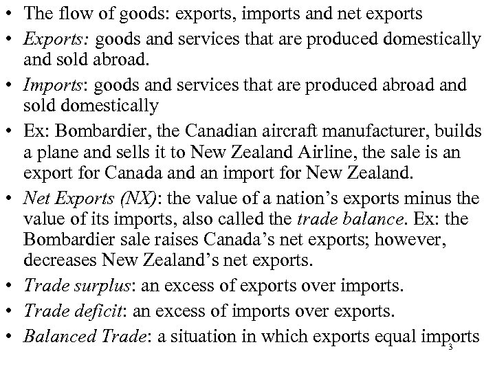 • The flow of goods: exports, imports and net exports • Exports: goods