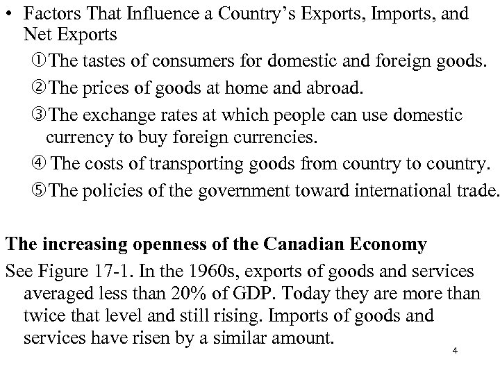 • Factors That Influence a Country's Exports, Imports, and Net Exports The tastes