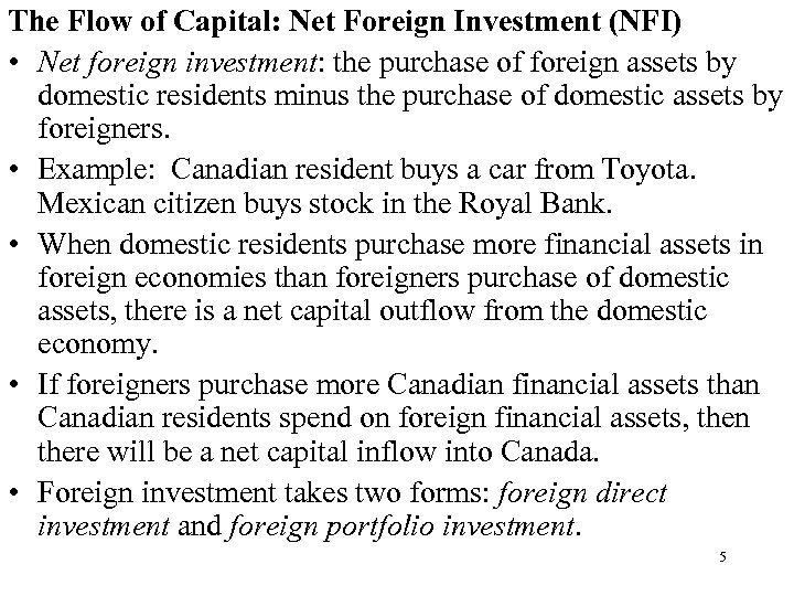 The Flow of Capital: Net Foreign Investment (NFI) • Net foreign investment: the purchase