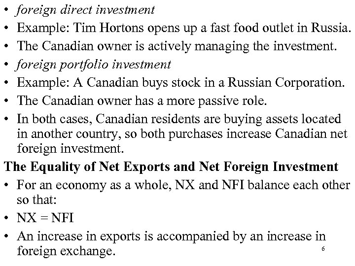 • • foreign direct investment Example: Tim Hortons opens up a fast food