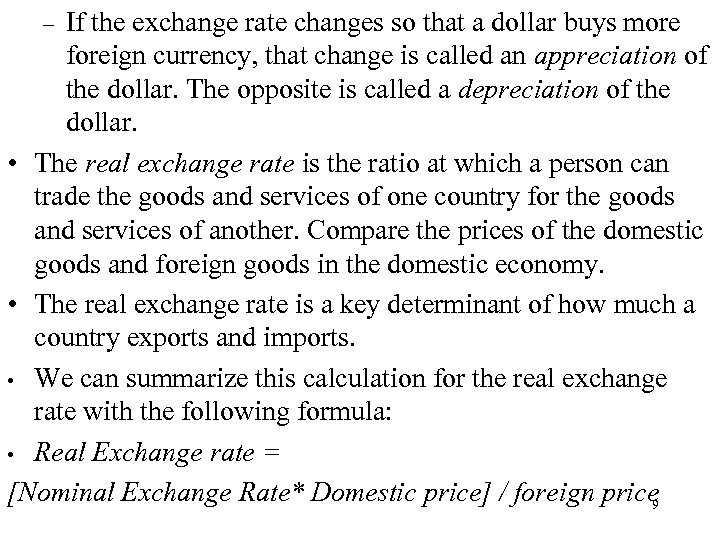 If the exchange rate changes so that a dollar buys more foreign currency, that