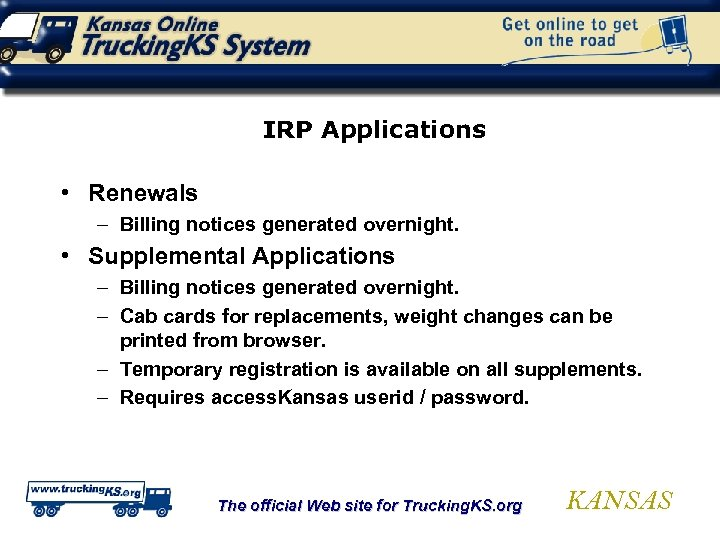 IRP Applications • Renewals – Billing notices generated overnight. • Supplemental Applications – Billing