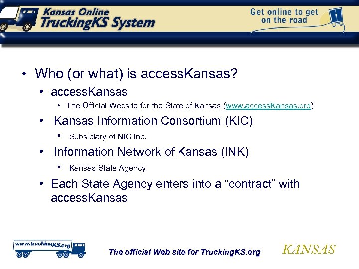 • Who (or what) is access. Kansas? • access. Kansas • The Official