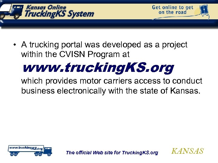 • A trucking portal was developed as a project within the CVISN Program