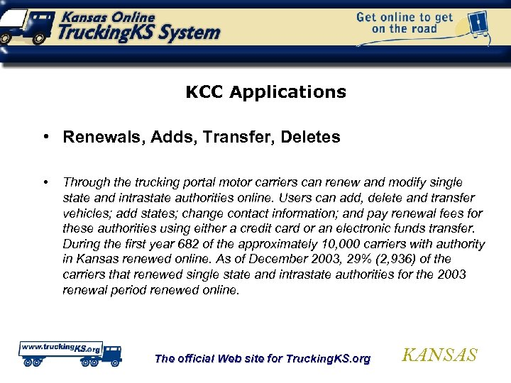 KCC Applications • Renewals, Adds, Transfer, Deletes • Through the trucking portal motor carriers