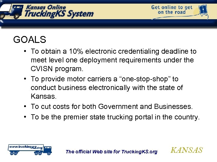 GOALS • To obtain a 10% electronic credentialing deadline to meet level one deployment