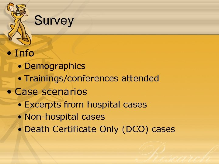Survey • Info • Demographics • Trainings/conferences attended • Case scenarios • Excerpts from