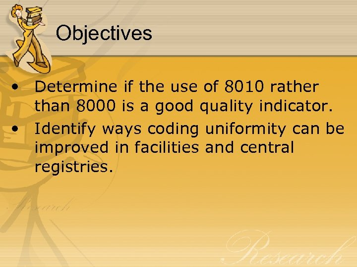 Objectives • Determine if the use of 8010 rather than 8000 is a good