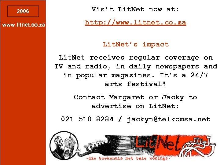 2006 Visit Lit. Net now at: www. litnet. co. za http: //www. litnet. co.