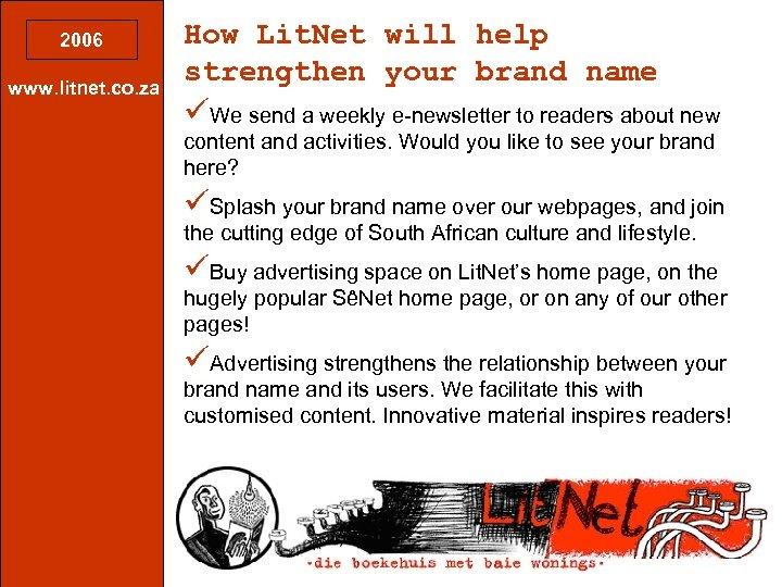 2006 www. litnet. co. za How Lit. Net will help strengthen your brand name