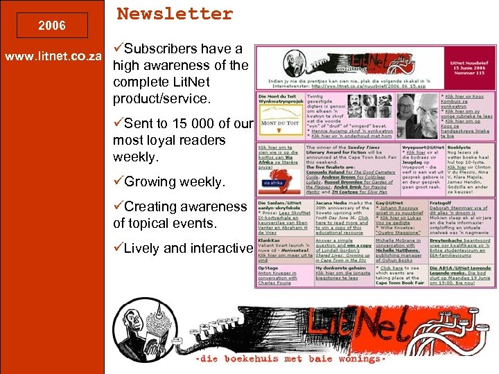 2006 www. litnet. co. za Newsletter üSubscribers have a high awareness of the complete