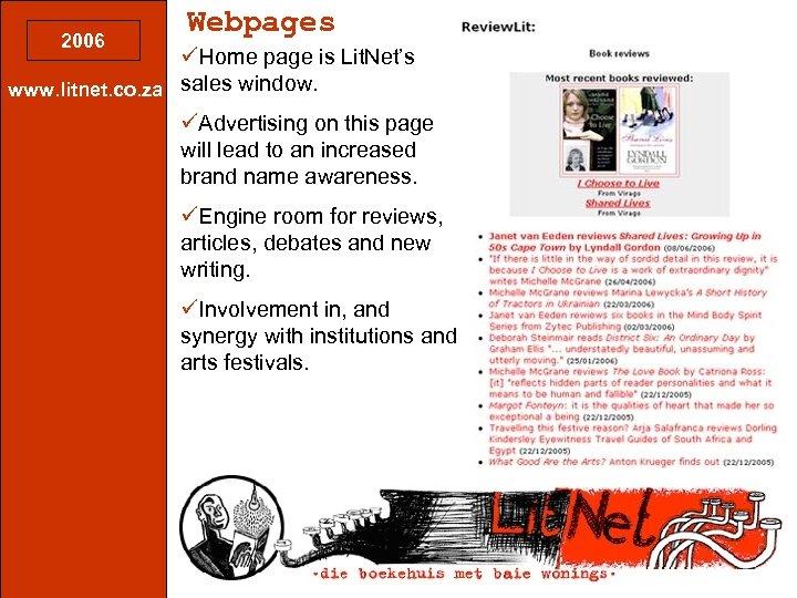 2006 Webpages üHome page is Lit. Net's www. litnet. co. za sales window. üAdvertising