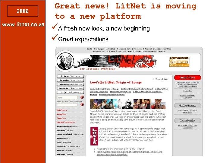2006 www. litnet. co. za Great news! Lit. Net is moving to a new