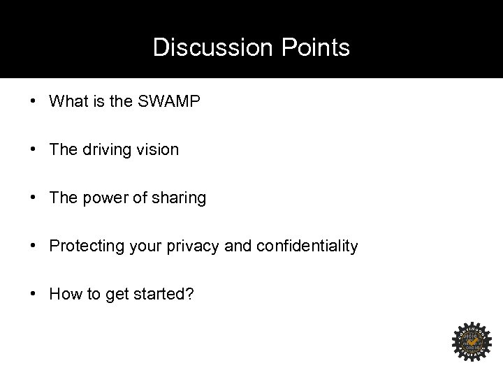 Discussion Points • What is the SWAMP • The driving vision • The power